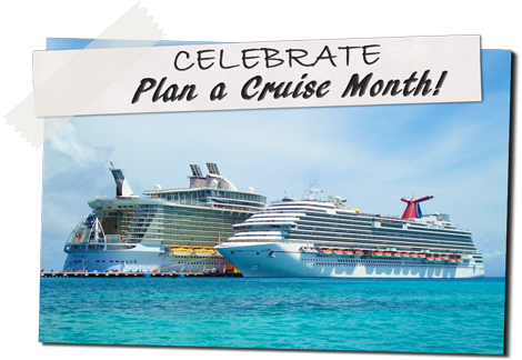 Celebrate Plan a Cruise Month